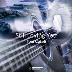 STILL_LOVING_YOU_TONI_COTOLI_2019