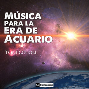 3000x3000 TONI COTOLI - Música Para la Era de Acuario